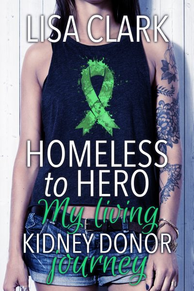 Homeless to Hero: My Living Kidney Donor Journey